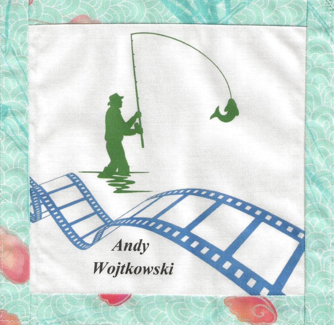 IN MEMORY OF ANDY WOJTKOWSKI