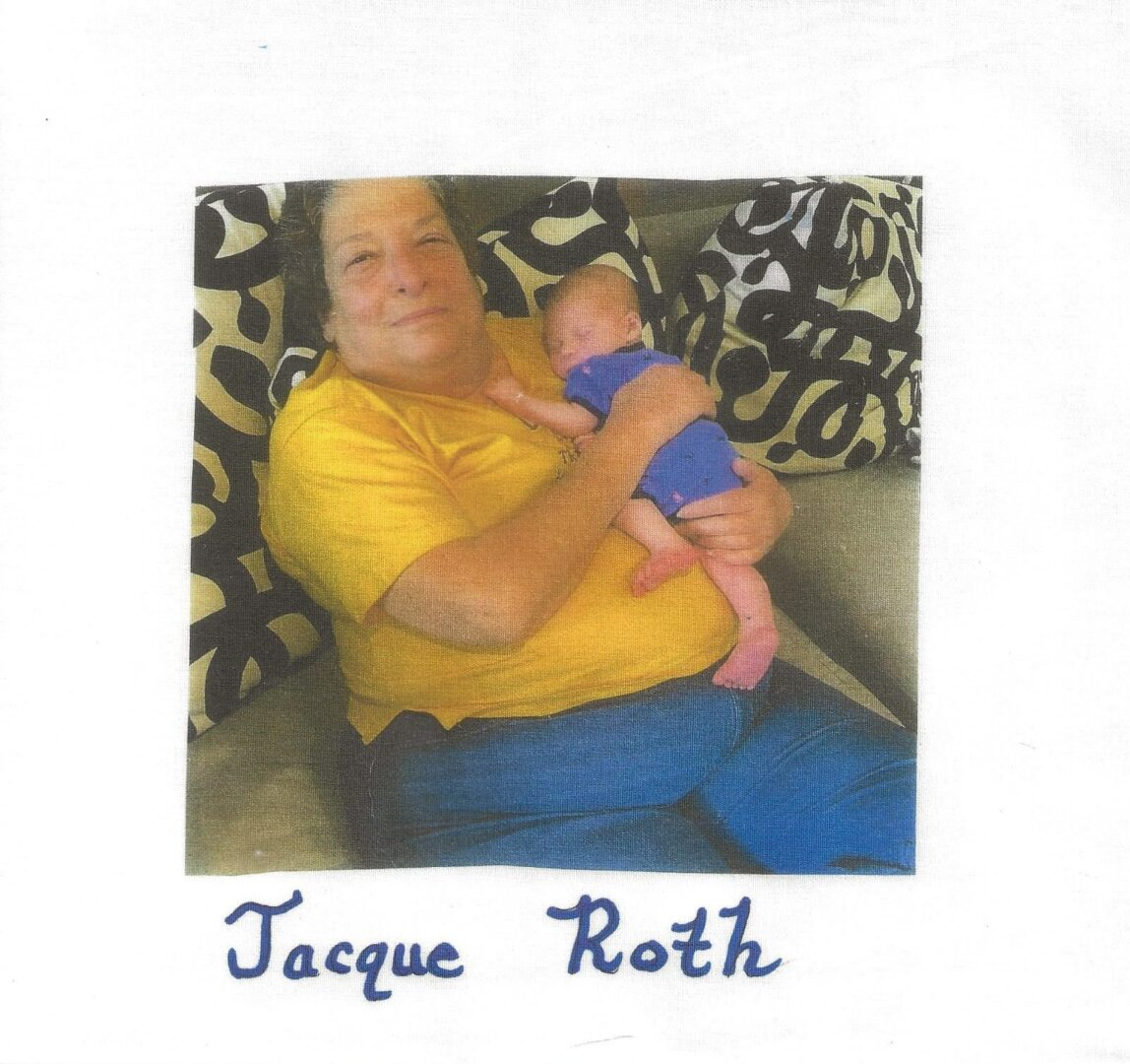 IN MEMORY OF JACQUE ROTH