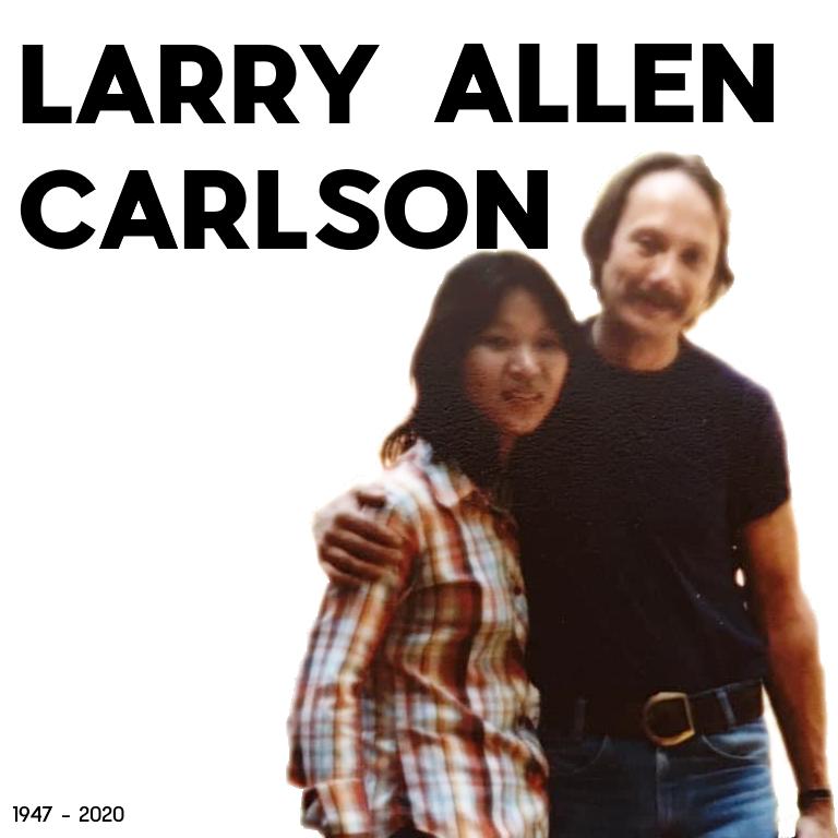 IN MEMORY OF LARRY ALLEN CARLSON 1947-2020