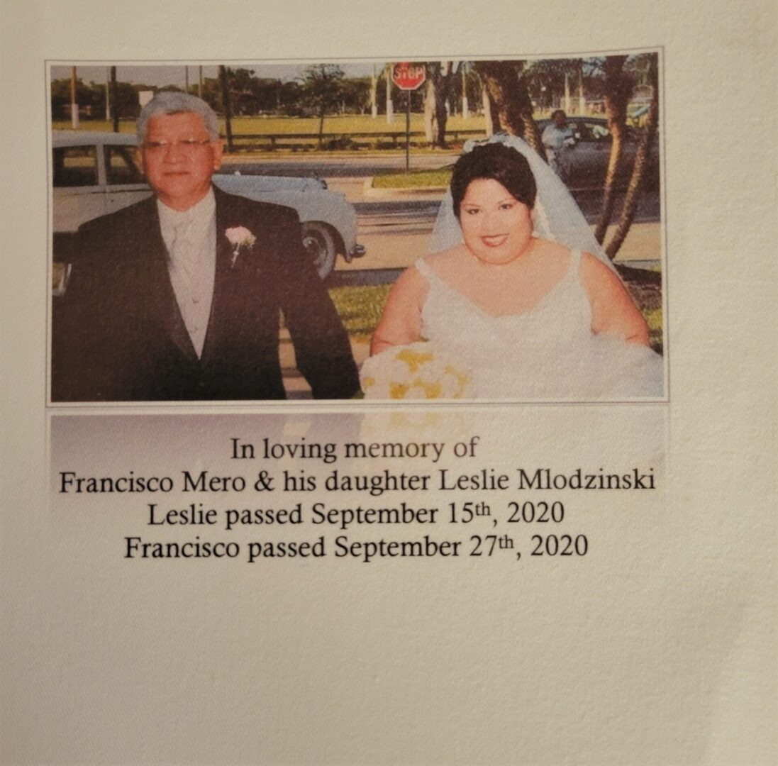 IN MEMORY OF FRANCISCO MERO AND LESLIE MLODZINSKI - FATHER AND DAUGHTER LOST 12 DAYS APART